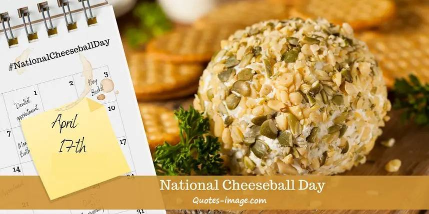 National Cheeseball Day 17th April | 17th April Special Day
