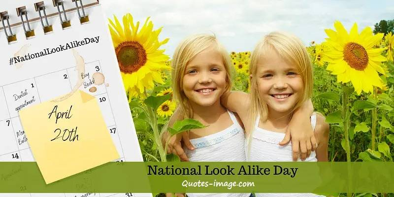 National Look alike Day 20 April | 20 April Special Day