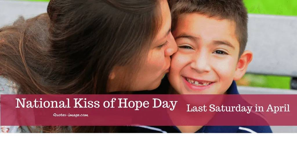 National Kiss of Hope Day | Last Saturday of April